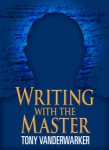 writing-with-the-master-tony-vanderwarker-217x300